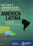 Política y comunicación: Democracia y elecciones en América Latina