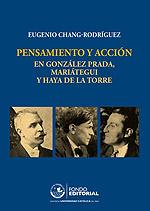Pensamiento y acción en González Prada, Mariátegui y Haya de la Torre