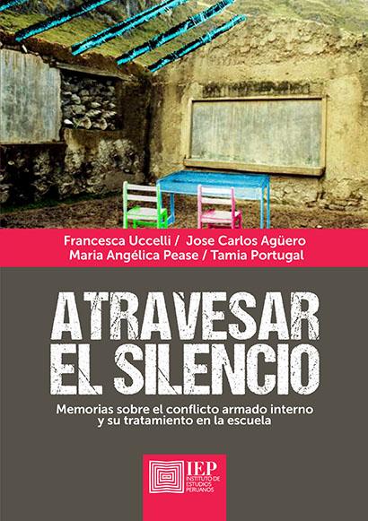 ATRAVESAR EL SILENCIO: MEMORIA SOBRE EL CONFLICTO ARMADO INTERNO Y SU TRATAMIENTO EN LA ESCUELA