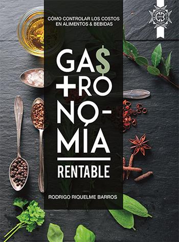 Gastronomía rentable: cómo controlar los costos en alimentos & bebidas