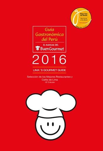 Guía gastronómica del Perú. El manual del buen gourmet (Lima)