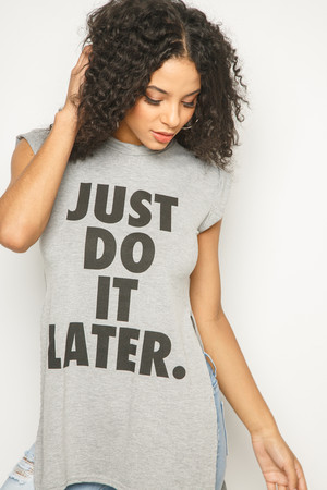 Gilly Grey Just Do It Later Slogan Top