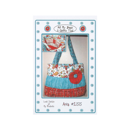 All My Bags And Quilts Too! Pattern 155 Ava Hand Bag Pattern