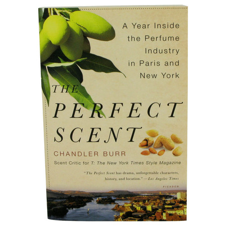 The Perfect Scent Accessories by Chandler Burr, -- A Year Inside The Perfume Industry In Paris and New York - Softcover for Women