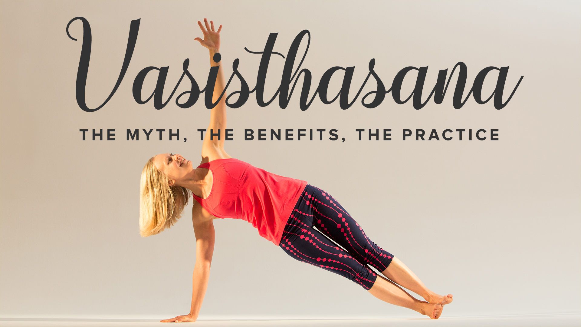 Vasisthasana Side Plank The Myth Benefits Practice