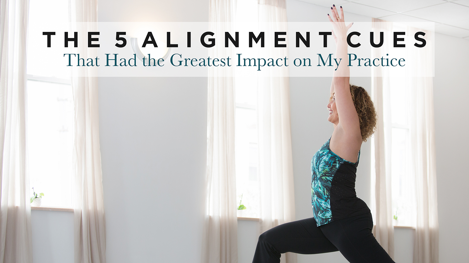 The 5 Alignment Cues That Had the Greatest Impact on My Practice
