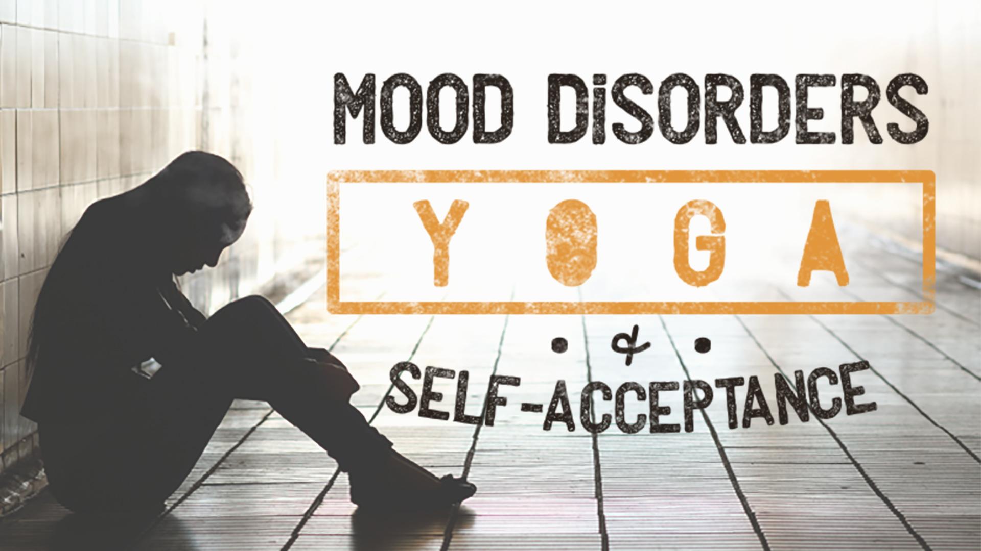 Mood Disorders, Yoga, and Self-Acceptance