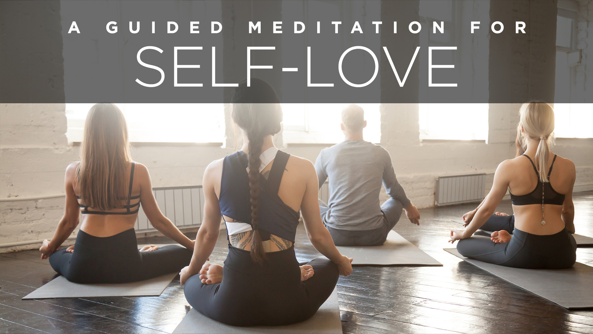 A Guided Meditation for Self-Love