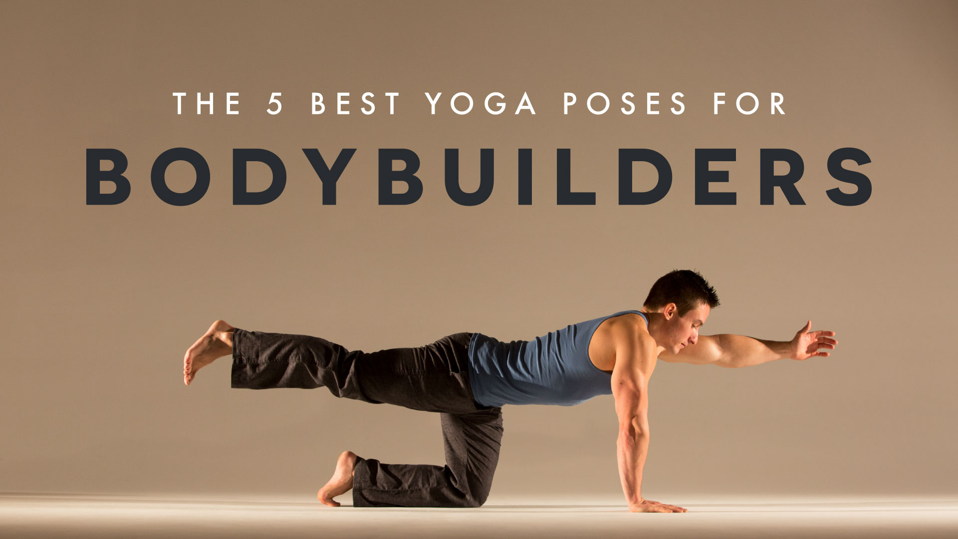 The 5 Best Yoga Poses For Bodybuilders