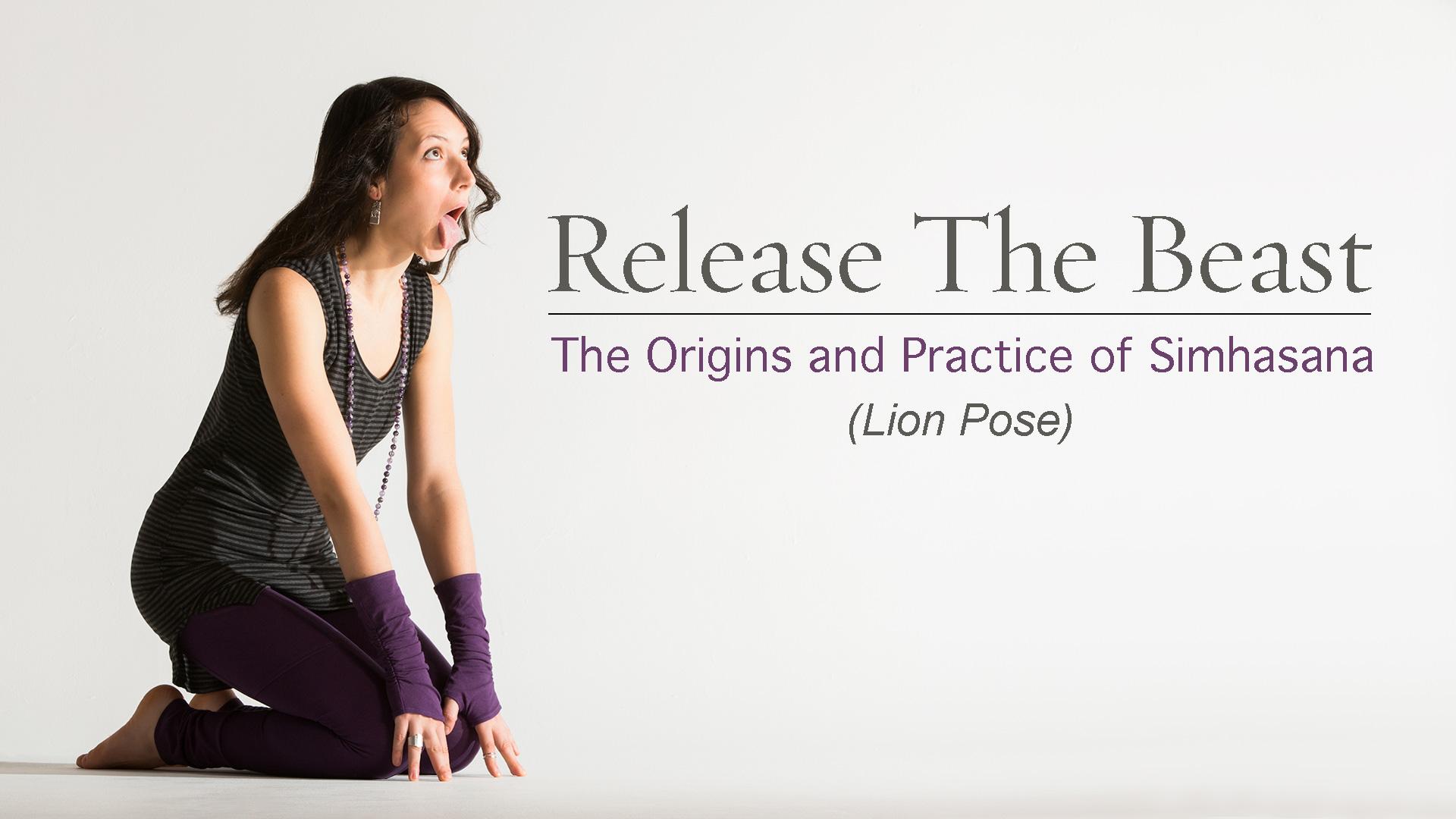 Release The Beast Origins And Practice Of Simhasana