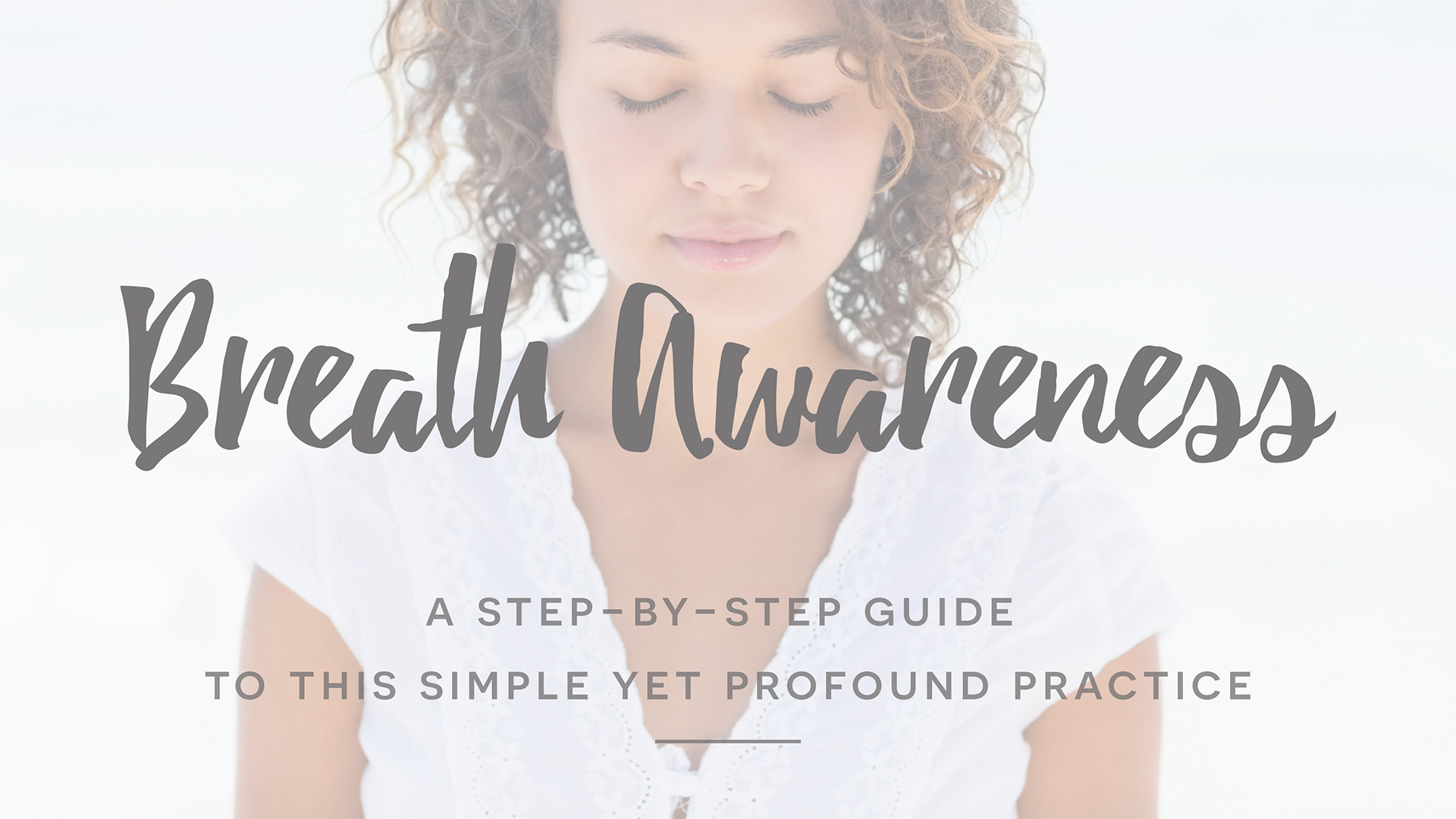 Breath Awareness A Guide To This Simple Yet Profound Practice