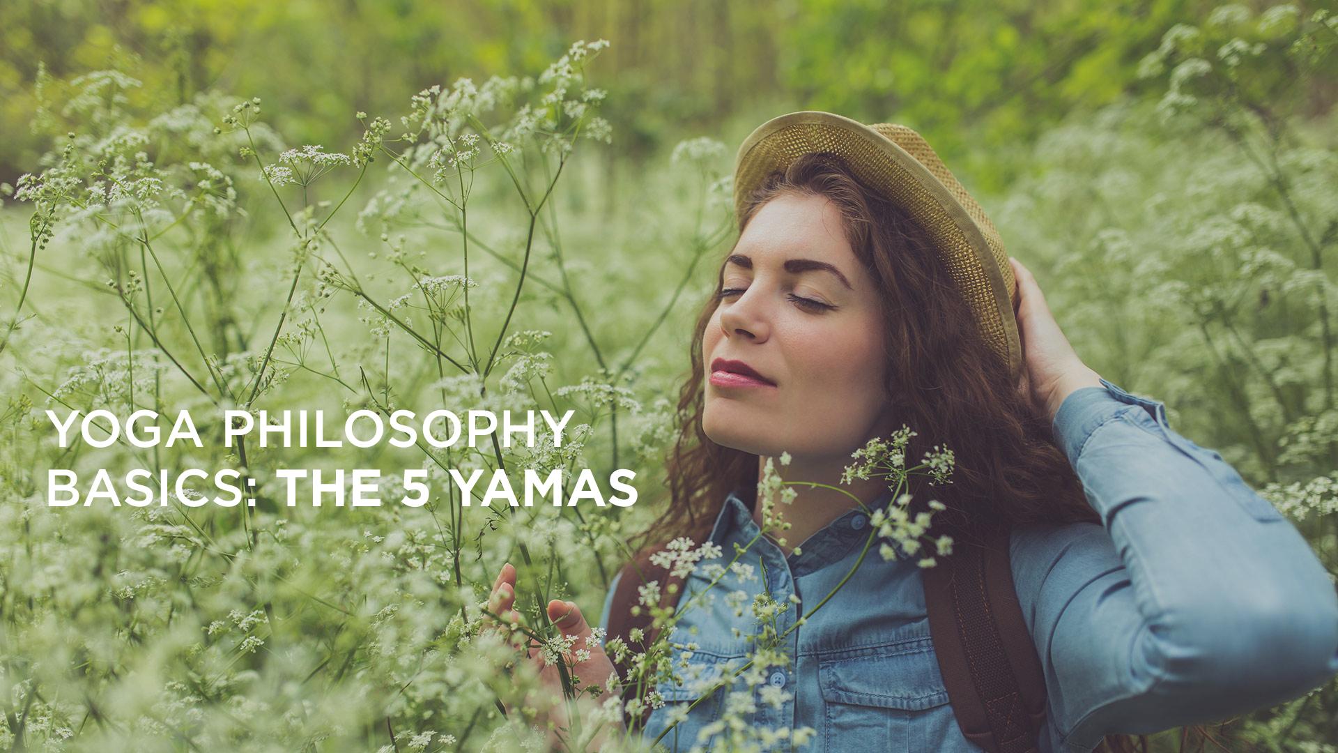 Yoga Philosophy Basics: The 5 Yamas