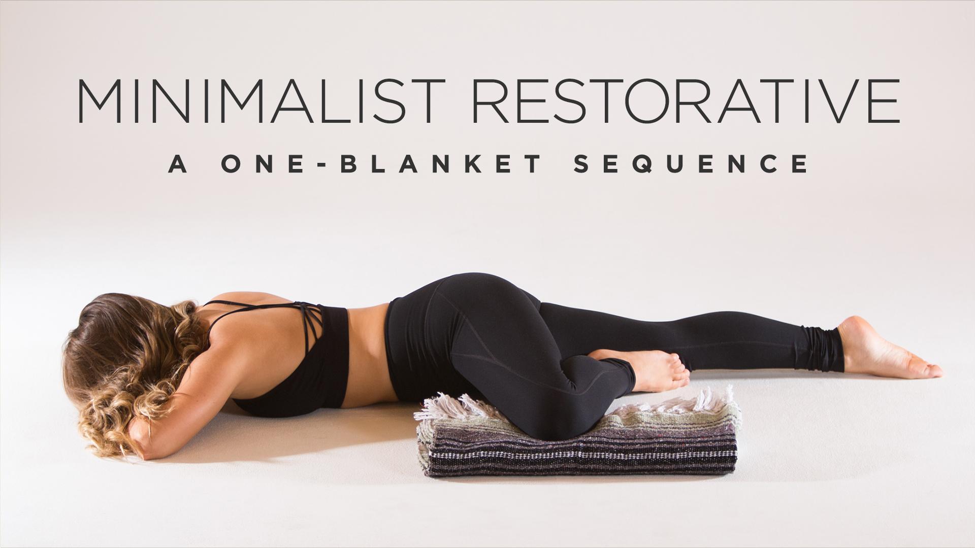 Minimalist Classroom Yoga ~ Minimalist restorative a one blanket sequence