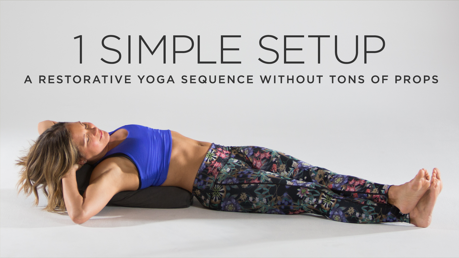 One Simple Setup A Restorative Yoga Sequence Without Tons Of Props