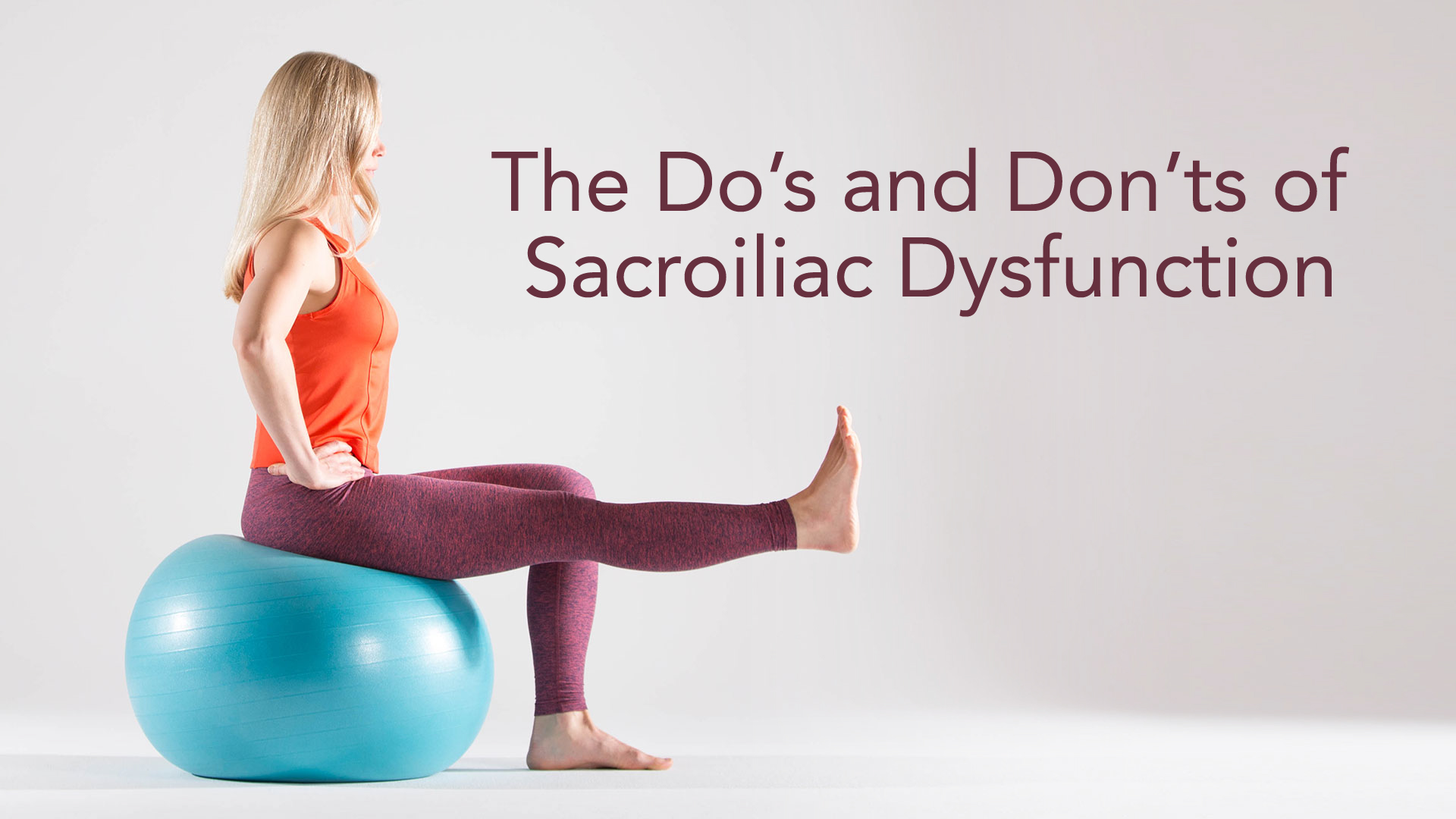 The Do's and Don'ts of Sacroiliac Dysfunction