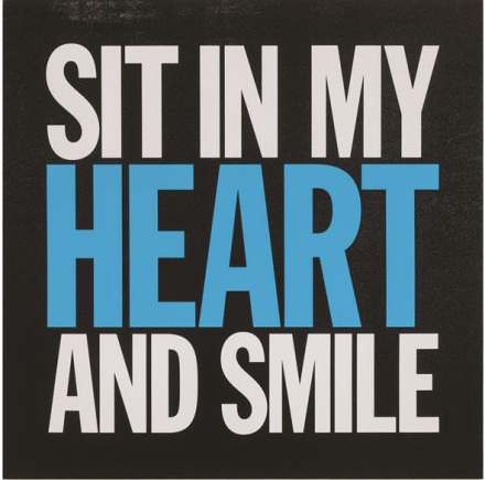 John Giorno, SIT IN MY HEART AND SMILE, 2017, via Elizabeth Dee
