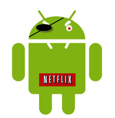 Android Netflix Pirate