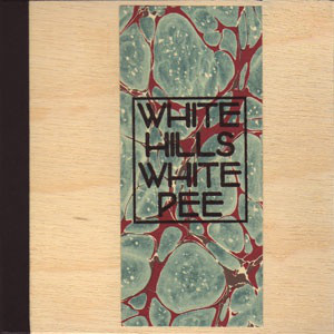 DISCOGRAPHY  White Hills / White Pee ‎– Wish You Weren't Here