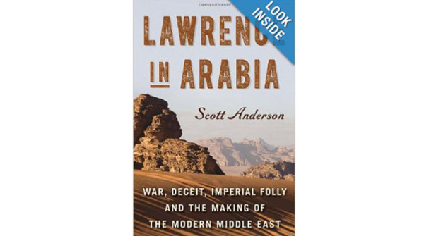 Scott Anderson – Lawrence in Arabia: war, deceit, imperial folly and the making of the modern Middle East
