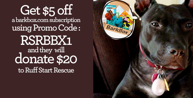 Get $5 off a barkbox.com subscription using Promo Code :RSRBBX1and they  will donate $20 to Ruff Start Rescue