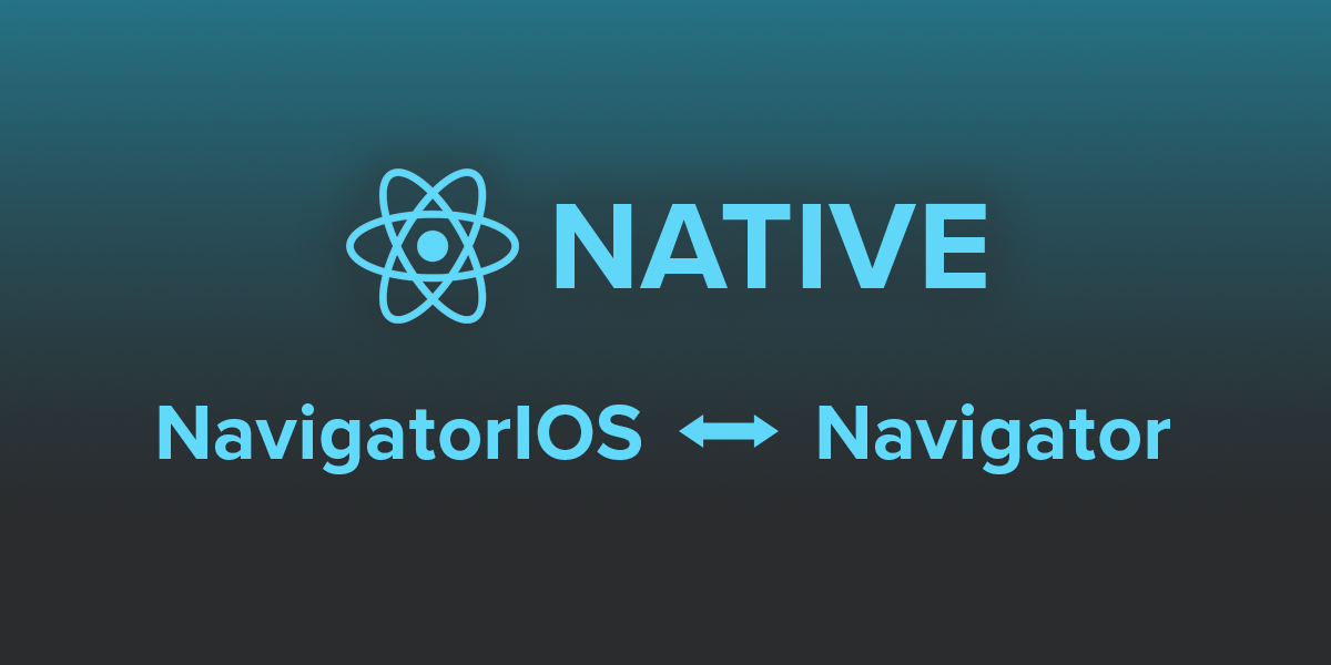 Making React Native Navigator Work Like NavigatorIOS