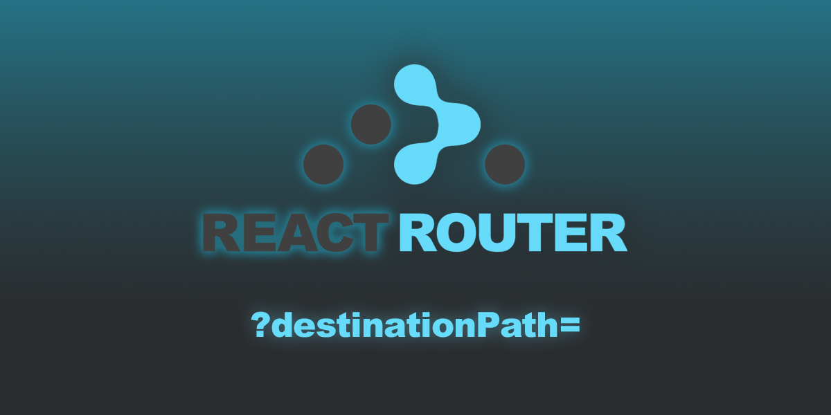 React-Router: Remembering And Redirecting To A Destination After Login