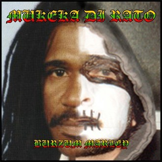 Mukeka di Rato/Hero Dishonest - Burzum Marley Split CD