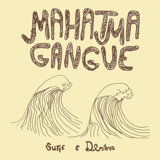 "Mahatma Gangue ""Surfe e Destrua CD"