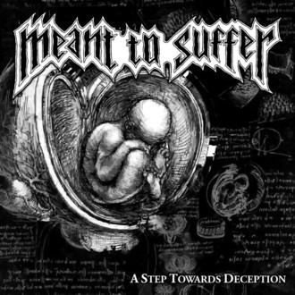 "Meant to Suffer ""A Step Towards Deception"" CD"