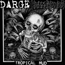 "Darge / Hellsakura ""Tropical Mud"" Split 7""EP"