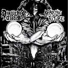 "Disturbia Cladis / Fear of The Future Split 7""EP"