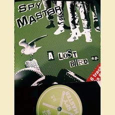"SpyMaster ""A lost bird EP"" 7""EP"