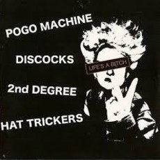 V/A Life's a Bitch (Pogo Machine/Discocks/2nd Degree/Hat Trickers) CD