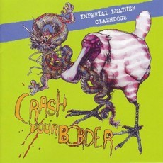 "Imperial Leather / Clash Dogs ""Crash your border"" Split CD"