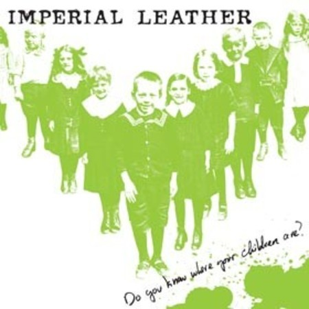 "Imperial Leather ""Do you know where your children are?"" CD"