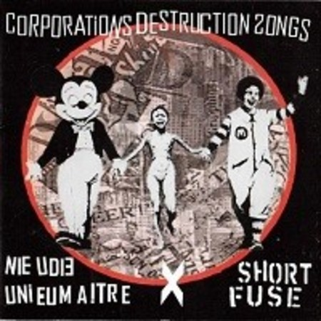 "Nieu Dieu Maitre / Short Fuse ""Corporations Destruction Songs"" CD"