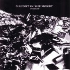 "Naught in the Misery ""Overflow"" CD"