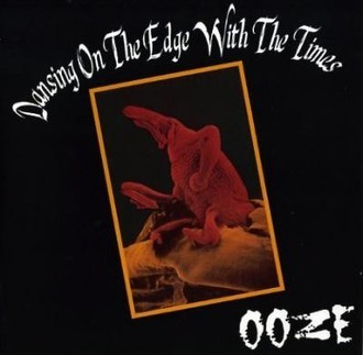 "OOZE ""Dansing On the Edge With the times"" CD"
