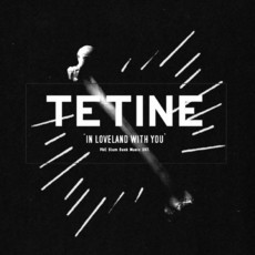 CD TETINE - IN LOVELAND WITH YOU (NOVO/LACRADO)