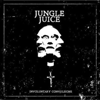 "Jungle Juice ""Involuntary Convulsions"" 7""EP"