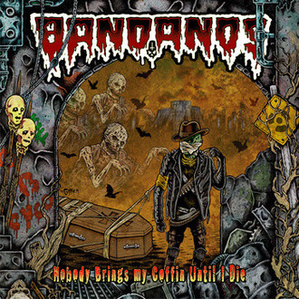 "Bandanos ""Nobody brings my coffin until I die"" LP"