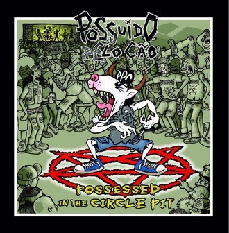 "POSSUÍDO PELO CÃO ""Possessed in the Circle Pit"" LP"