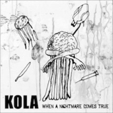 "KOLA ""When a Nightmare comes true"" CD"