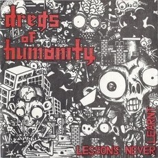 "Dregs Of Humanity ‎– Lessons Never Learnt 7""EP"