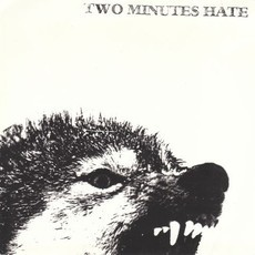 "TWO MINUTES HATE ""TWO MINUTES HATE"" 7""EP"