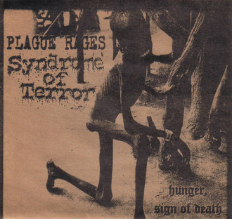 "Plague Rages / Syndrome Of Terror ‎– Hunger, Sign Of Death Split 7""EP"