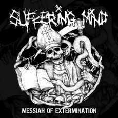Suffering Mind - Messiah Of Extermination LP