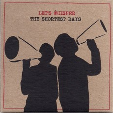 CD LET'S WHISPER - THE SHORTEST DAYS