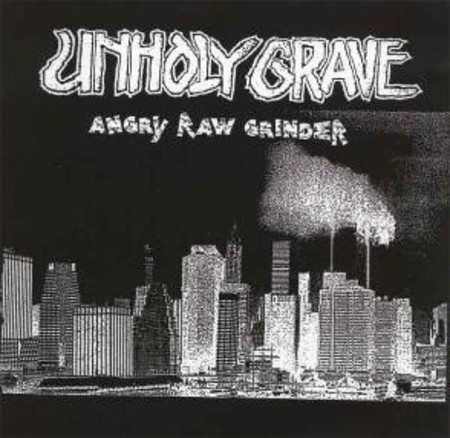 "Unholy Grave ""Angry Raw Grinder"" LP"