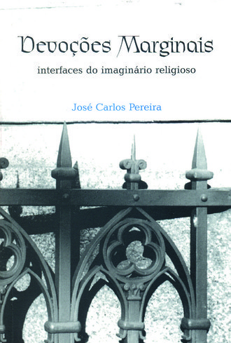 Devoções Marginais: interfaces do imaginário religioso